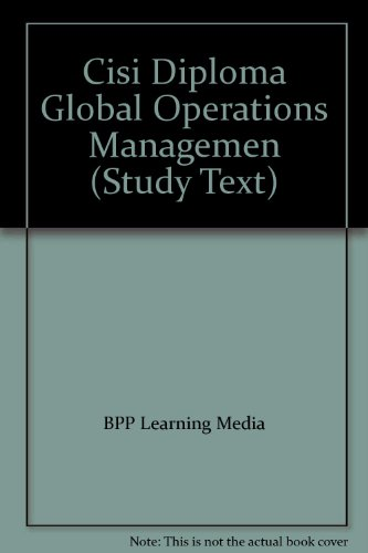 9781445365473: CISI Diploma Global Operations Management Study Text 2013