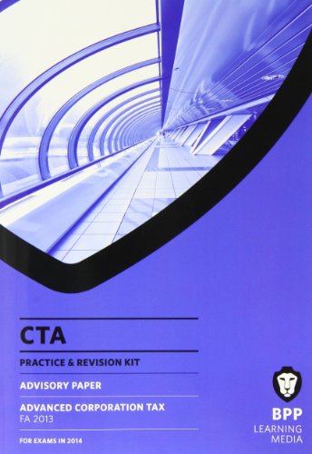 CTA Advanced Corporation Tax FA2013: Revision Kit
