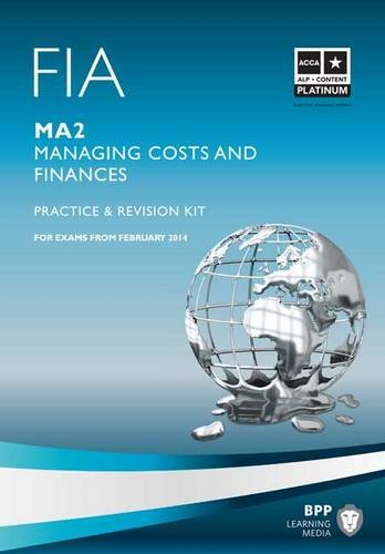 FIA Managing Costs and Finances MA2: Practice and Revision Kit: BPP Learning Media
