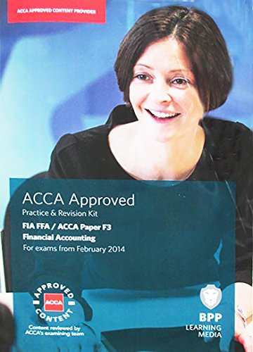 FIA Foundations of Financial Accounting FFA (ACCA F3): Revision Kit: BPP Learning Media