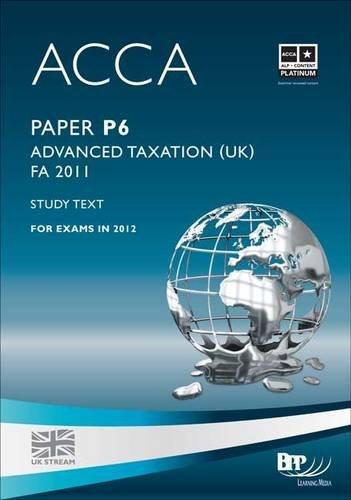 9781445377728: Acca - P6 Advanced Taxation Fa2011: Study Text