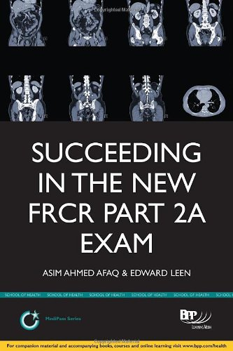 9781445379524: Succeeding in the New Frcr Part 2a Exam: Single Best Answer (Sba) Revision Questions for Modules 1-6