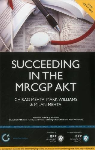 9781445381558: Succeeding in the MRCGP AKT (Applied Knowledge Test: - 500 SBAs, EMQs and Picture MCQs, with a full mock test 2nd Edition (BPP Learning Media) (MediPass Series)