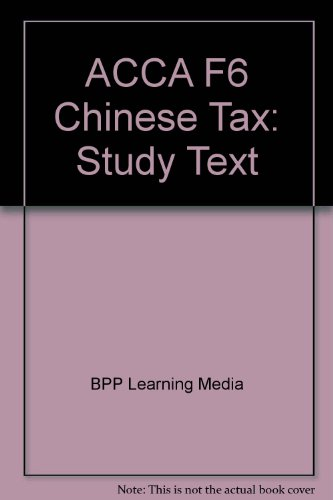 9781445396446: ACCA F6 Chinese Tax: Study Text
