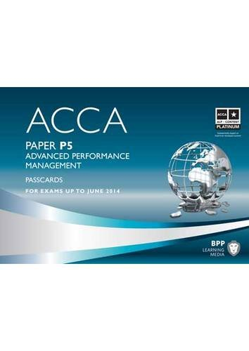 9781445396729: ACCA - P5 Advanced Performance Management: Acca - P5 Advanced Performance Management Paper P5 (Passcards)