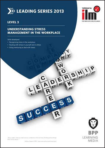 Understanding Stress Management in the Workplace: Workbook: BPP Learning Media
