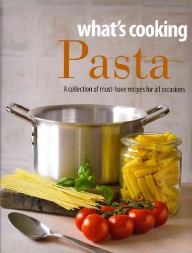 9781445403229: Pasta (What's Cooking)