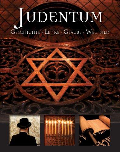9781445403373: Judentum: Geschichte -Lehre- Glaube -Weltbild
