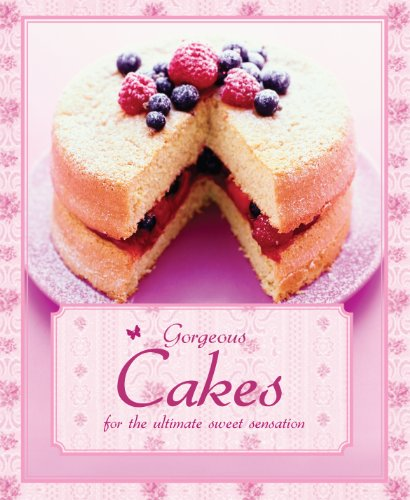 9781445404387: Gorgeous Cakes (Padded Cake Books)