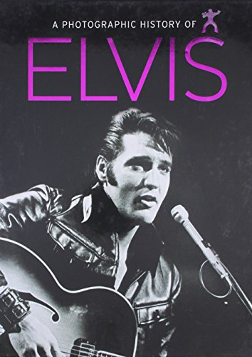 A Photographic History of Elvis: Parragon Publishing India
