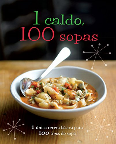 9781445405674: 1 caldo, 100 sopas (Spanish Edition) (1 = 100!)