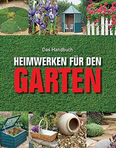 9781445405797: Heimwerken für den Garten: Das Handbuch
