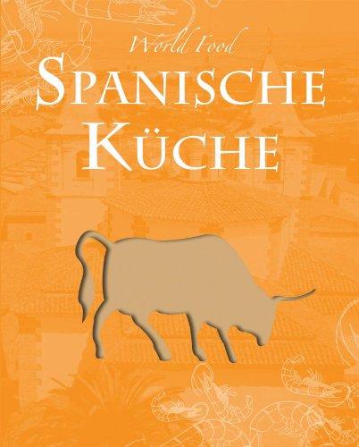 9781445408033: World Food: Spanisch: Die spanische Küche spiegelt ...