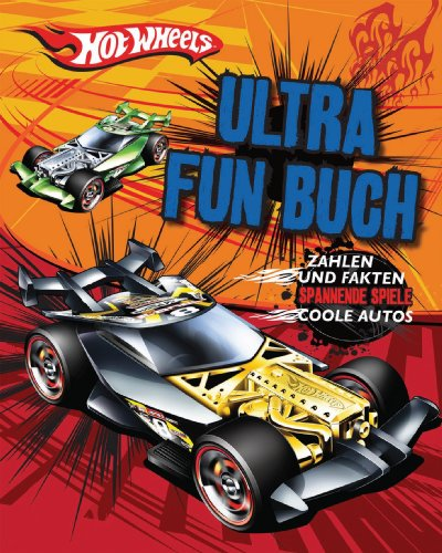 Hotwheels: Ultra Fun Buch: Zahlen und Fakten, Spannende Spiel und Coole Autos