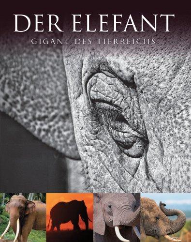 9781445410180: Abenteuer Wildnis. Der Elefant: Gigant des Tierreichs