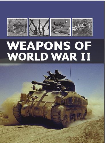 9781445411286: Weapons of World War II: Infantry Weapons-unarmored Vehicles-armored Vehicles-artillery-special Weapons-aircraft-ships (Military Pockt Guide)