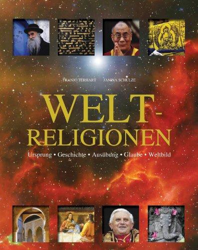 9781445411330: Weltreligionen: Ursprung, Geschichte, Ausubung, Glaube, Weltbild
