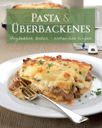 9781445412436: Basic: Pasta & �berbackenes: unglaublich lecker - erstaunlich einfach