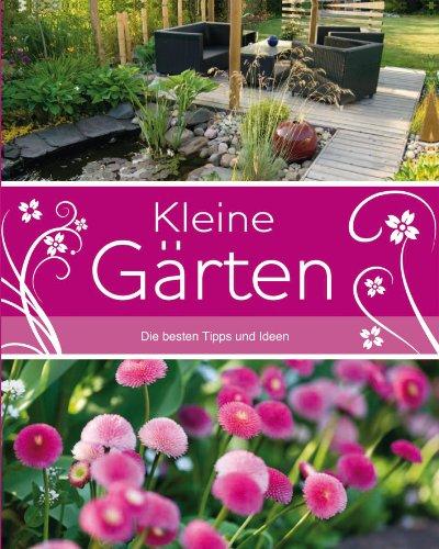 Kleine Gärten Die besten Tipps und Ideen - David Squire