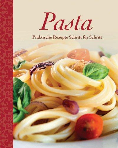 9781445412887: Pasta: Praktische Rezepte Schritt für Schritt