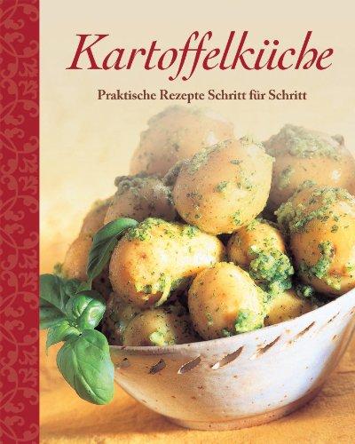 Kartoffelküche: Praktische Rezepte Schritt für Schritt - unbekannt