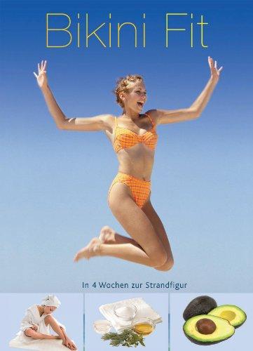Fit für die Tasche: Bikini: In 4 Wochen zur Strandfigur