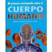 9781445416434: MI PRIMERA ENCICLOPEDIA DEL CUERPO HUMANO Spanish Edition