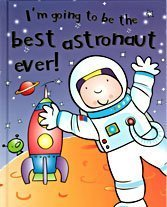 Best Ever Astronaut (I'm Going to be the.): Butterfield, Moira