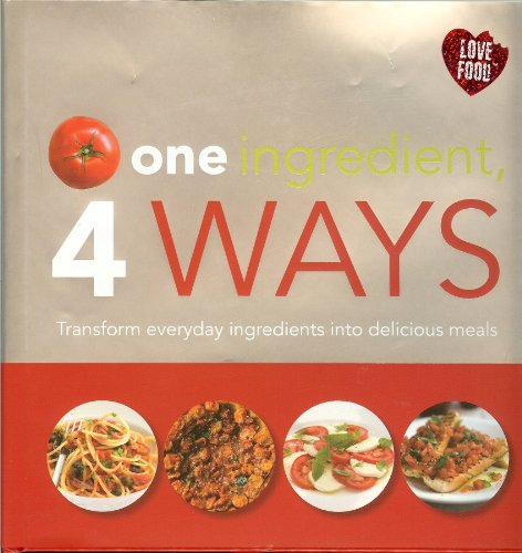 9781445419497: 1 Ingredient, 4 Ways