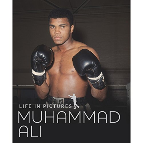 Life in Pictures Muhammad Ali: Parragon Publishing India