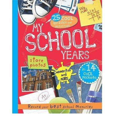 My School Years: Record Your Best School: Parragon Books