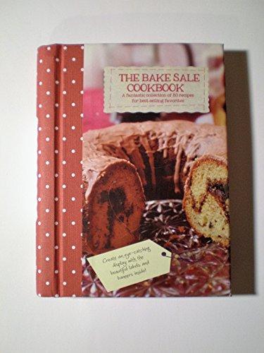 "THE BAKE SALE COOKBOOK"" A FANTASTIC COLLECTION: FIONA BIGGS"