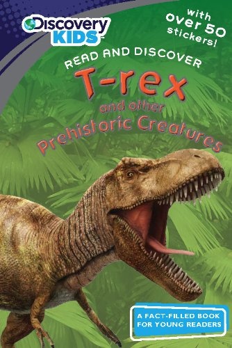 T-REX AND PREHISTORIC CREATURES (Discovery Readers): Parragon Books