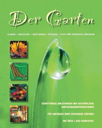 9781445431079: Der Garten: Planen. Gestalten. Bepflanzen. Pflegen. Tipps für perfektes Gärtnern