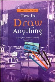 9781445435121: How To Draw Anything (A complete guide to drawing techniques)