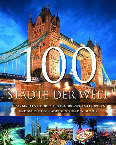 9781445435190: 100 Städte der Welt