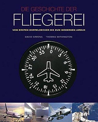 9781445435251: Die Geschichte der Fliegerei: Vom ersten Doppeldecker bis zum modernen Airbus