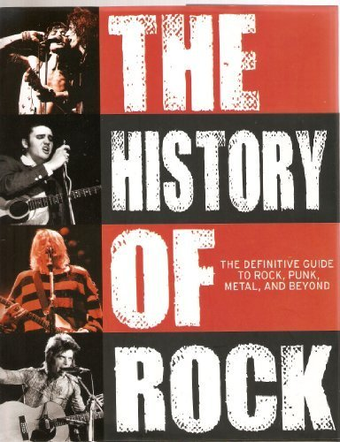 9781445438153: The History of Rock: A Definitive Guide To Rock, Punk, Metal, and Beyond
