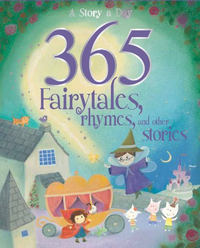 9781445438542: 365 Fairytales, Rhymes and Other Stories (365 Stories Treasury)