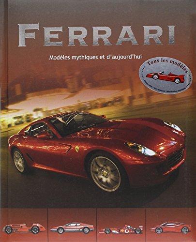 9781445438665: Ferrari : modèles mythiques et d'aujourd'hui