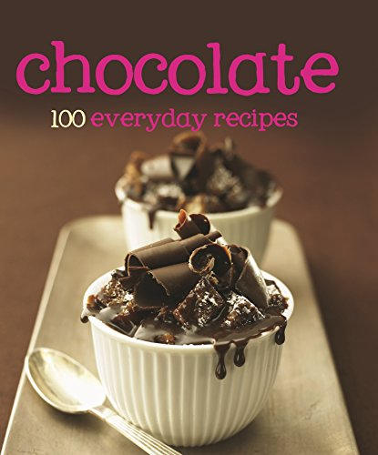 100 Recipes Chocolate (100 Everyday Recipes)