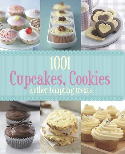 9781445444154: 1001 Cupcakes, Cookies and Tempting Treats