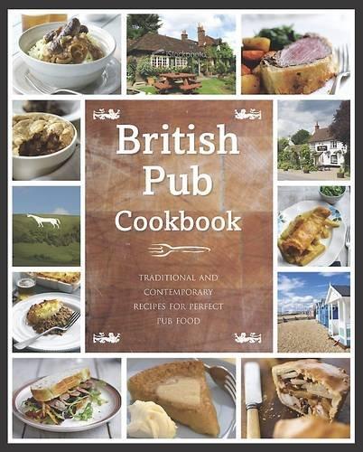 9781445444512: The British Pub Cookbook
