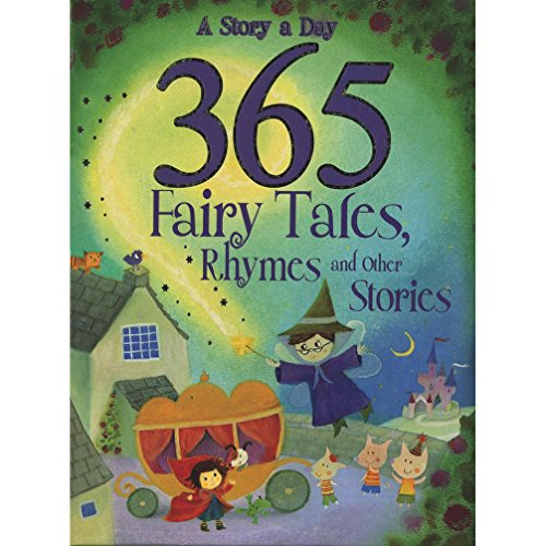 9781445445502: 365 Fairytales, Rhymes and Other Stories by Parragon (2011-09-19)