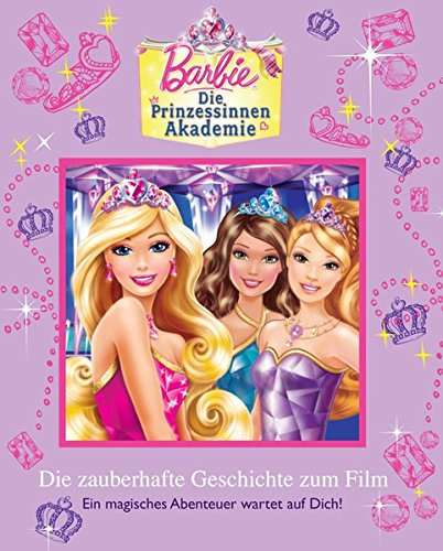 9781445445939: Barbie  Die Prinzessinen Akademie: Die zauberhafte Geschichte zum Film