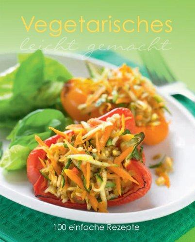 9781445446776: Leicht gemacht: Vegetarisches: 100 einfache Rezepte
