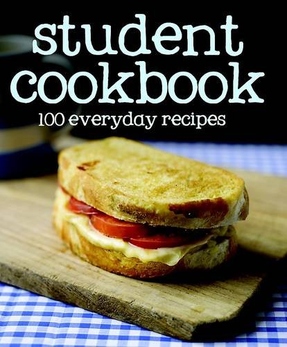 9781445447148: 100 Recipes Student Cookbook (100 Everyday Recipes)