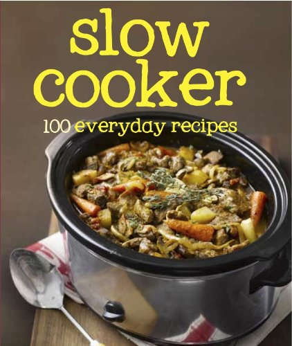 9781445447162: Slow Cooker (100 Recipes)