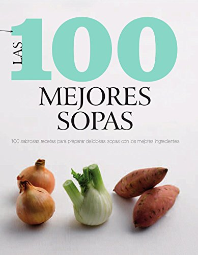 9781445448251: Las 100 Mejores Sopas (100 Best) (English and Spanish Edition)