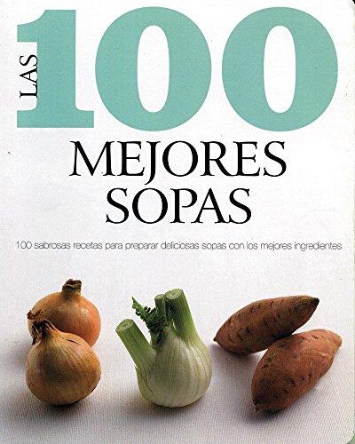 Las 100 Mejores Sopas (Spanish) (Love Food) (Spanish Edition): Parragon Books, Love Food Editors